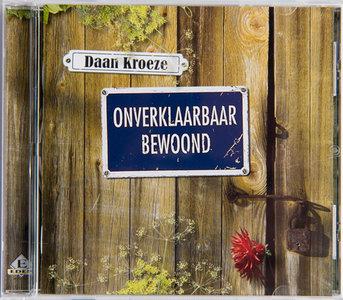 Daan Kroeze | Onverklaarbaar bewoond